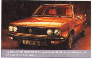 La couleur de lancement de la Renault 30 est un or métallisé qui ne durera qu'une saison.